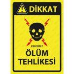 PVC - 220 volt Ölüm Tehlikesi Uyarı Levhası
