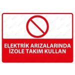 SAC - Elektrik Arızalarında İzole Takım Kullan Uyarı Levhası