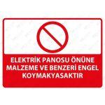 PVC - Elektrik Panosu Önüne Malzeme ve Benzeri Engel Koymak Yasaktır Levhası
