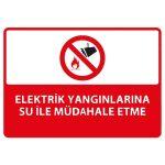 PVC - Elektrik Yangınlarına Su ile Müdahale Etme Levhası